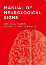 Manual of Neurological Signs - Padraic J. Grattan-Smith, John G. Morris (ISBN: 9780199945795)