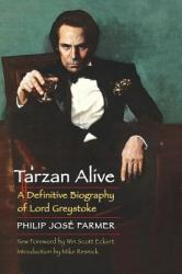 Tarzan Alive: A Definitive Biography of Lord Greystoke (2004)