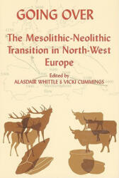 Going Over - The Mesolithic-Neolithic Transition in North-West Europe (2007)