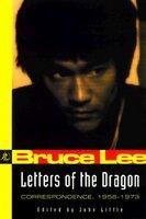 Letters of the Dragon: An Anthology of Bruce Lee's Correspondence with Family, Friends, and Fans, 1958-1973 (2011)