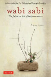 Wabi Sabi: The Japanese Art of Impermanence (2011)
