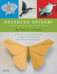 Advanced Origami: An Artist's Guide to Performances in Paper (2010)