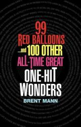 99 Red Balloons. . . and 100 Other All-Time Great One-Hit Wonders (2011)