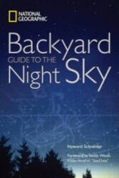 National Geographic Backyard Guide to the Night Sky - National Geographic, Dennis Mammana (2007)