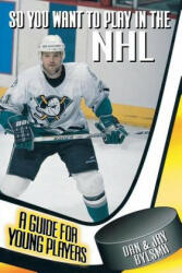 So You Want to Play in the NHL: A Guide for Young Players (2011)
