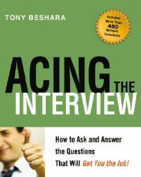 Acing the Interview: How to Ask and Answer the Questions That Will Get You the Job! (2001)