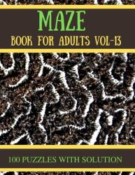 Maze Book for Adults Vol-13: 100 Challenging Mazes Puzzles for Seniors (ISBN: 9798721038433)