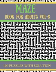 Maze Book for Adults Vol-8: 100 Challenging Mazes Puzzles for Seniors (ISBN: 9798721036415)