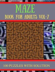 Maze Book for Adults Vol-7: 100 Challenging Mazes Puzzles for Seniors (ISBN: 9798721036019)