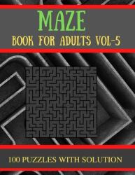 Maze Book for Adults Vol-5: 100 Challenging Mazes Puzzles for Seniors (ISBN: 9798721035517)