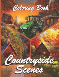 Countryside Scenes Coloring Book: Best Coloring Book For Adult, Relaxing Coloring Pages Including Magical Country Gardens, Cute Secret Villages and Re (ISBN: 9798720607111)