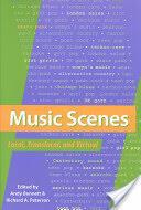 Music Scenes: Local, Translocal, and Virtual (2006)