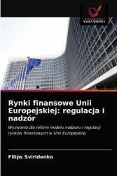 Rynki finansowe Unii Europejskiej: regulacja i nadz (ISBN: 9786203289459)
