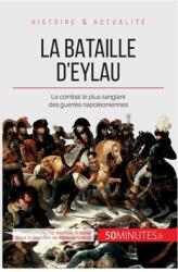 La bataille d'Eylau: Le combat le plus sanglant des guerres napol (ISBN: 9782806255952)