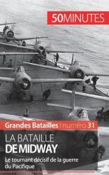 La bataille de Midway: Le tournant d (ISBN: 9782806255907)
