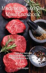Mediterranean Diet Meat Cookbook: Juicy And Delicious Mediterranean Meat Recipes For Your Launches and Dinner (ISBN: 9781914044496)