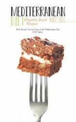 Mediterranean Diet Dessert and Snack Recipes: Best Desserts You Can Enjoy on the Mediterranean Diet (ISBN: 9781802550412)