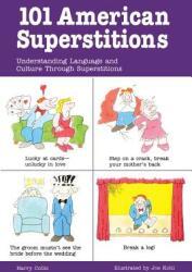 101 American Superstitions 101 American Superstitions: Understanding Language and Culture Through Superstitions Understanding Language and Culture Th (2012)