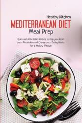 Mediterranean Diet Meal Prep: Quick and Affordable Recipes to Help you Reset your Metabolism and Change your Eating Habits for a Healthy Lifestyle (ISBN: 9781802223798)