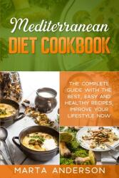 Mediterranean Diet Cookbook: The complete guide with the best, easy and healthy recipes, improve your lifestyle now (ISBN: 9781802221251)