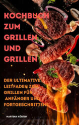 Kochbuch zum Grillen und Grillen (ISBN: 9781801974417)