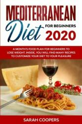Mediterranean Diet for Beginners 2020: A Month's Food Plan for Beginners to Lose Weight. Inside, You Will Find many Recipes to Customize Your Diet to (ISBN: 9781801943741)