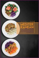 Mediterranean Diet Cookbook: The Ultimate Quick and Easy Guide on How to Effectively Lose Weight Fast, Affordable Recipes that Beginners and Busy P (ISBN: 9781801857031)