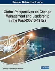 Global Perspectives on Change Management and Leadership in the Post-COVID-19 Era (ISBN: 9781799869498)