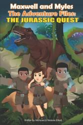 Maxwell and Myles The Adventure Files: : The Jurassic Quest (ISBN: 9781777237011)