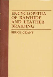Encyclopedia of Rawhide and Leather Braiding (2012)