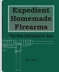 Expedient Homemade Firearms: The 9mm Submachine Gun (2005)