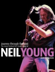 Neil Young - Journey Through the Past: The Stories Behind the Classic Songs of Neil Young (2002)