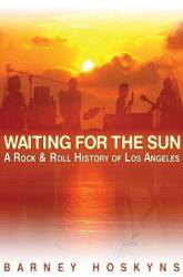 Waiting for the Sun: A Rock and Roll History of Los Angeles (2002)