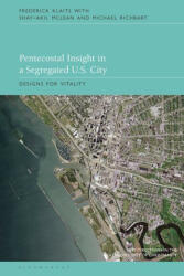 Pentecostal Insight in a Segregated U. S. City: Designs for Vitality (ISBN: 9781350175884)