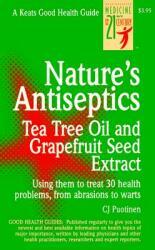 Nature's Antiseptics - Tea Tree Oil and Grapefruit Seed Extract (2004)