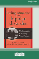 Loving Someone with Bipolar Disorder: Understanding Helping Your Partner (ISBN: 9780369323156)