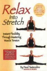 Relax into Stretch - Pavel Tsatsouline (2002)