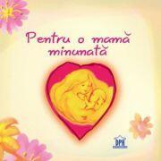 Pentru o mama minunata. Editie ilustrata (ISBN: 5948489350986)