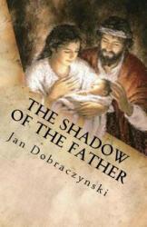 The Shadow of the Father - Jan Dobraczynski, Adam Jacek Morek (2016)