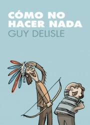 Cómo no hacer nada - Guy Delisle, Ana Sánchez Rodríguez (2009)