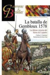 La batalla de Gembloux 1578: La última victoria del héroe de Lepanto - CARLOS CARNICER (2015)