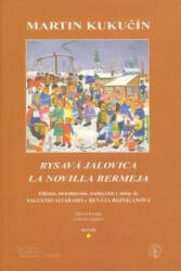 Rysavá jalovica = La novilla bermeja - Martin Kukucin, Salustio Alvarado Socastro, Renáta Bojnicanová (2004)