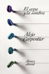 El arpa y la sombra. Die Harfe und der Schatten, span. Ausgabe - Alejo Carpentier (2001)
