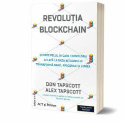 Revoluția Blockchain. Despre felul în care tehnologia aflată la bază bitcoinului transformă banii, afacerile și lumea (ISBN: 9786069137475)
