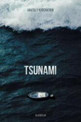 Tsunami - Anatoly Kurchatkin (2017)