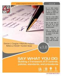 Say What You Do: Building a Framework of It Controls, Policies, Standards, and Procedures (2001)
