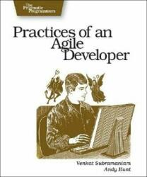 Practices of an Agile Developer: Working in the Real World (ISBN: 9780974514086)