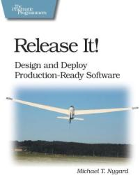 Release It! Design and Deploy Production-Ready Software (ISBN: 9780978739218)
