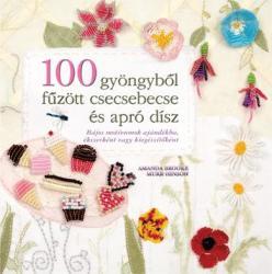 100 gyöngyből fűzött csecsebecse és apró dísz (2012)