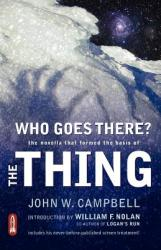Who Goes There? : The Novella That Formed the Basis of the Thing (2004)